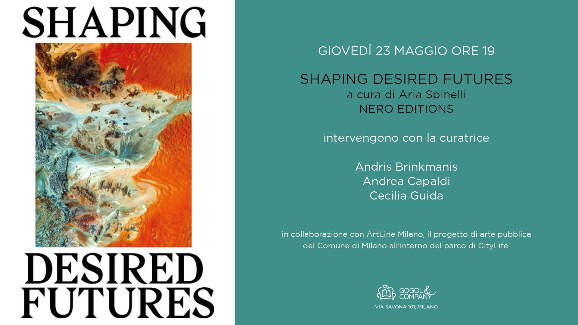 SHAPING DESIRED FUTURES